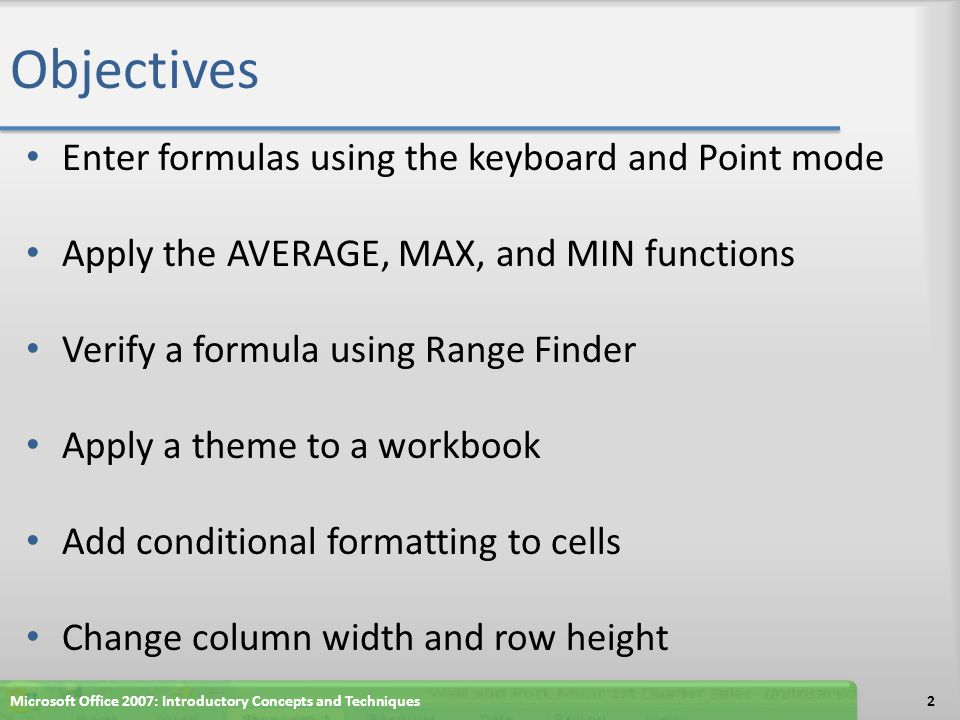 Change the Workbook Theme 33Microsoft Office 2007: Introductory Concepts and Techniques