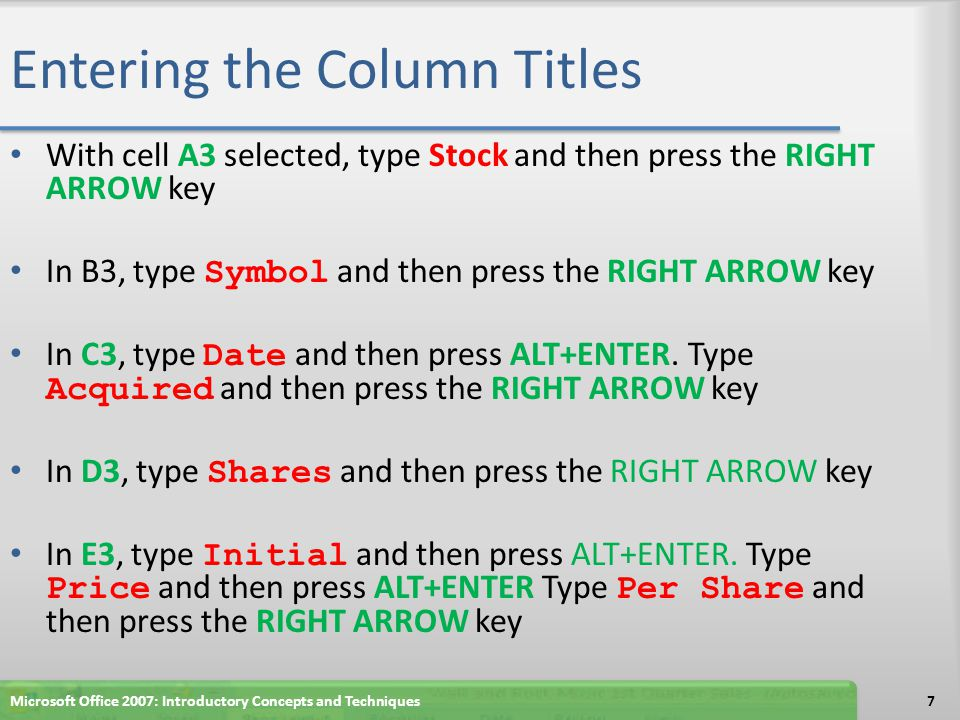 Changing the Background Color and Applying a Box Border to the Worksheet Title and Subtitle 38Microsoft Office 2007: Introductory Concepts and Techniques