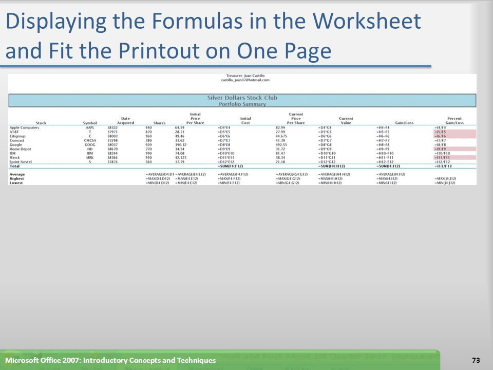 Displaying the Formulas in the Worksheet and Fit the Printout on One Page 73Microsoft Office 2007: Introductory Concepts and Techniques