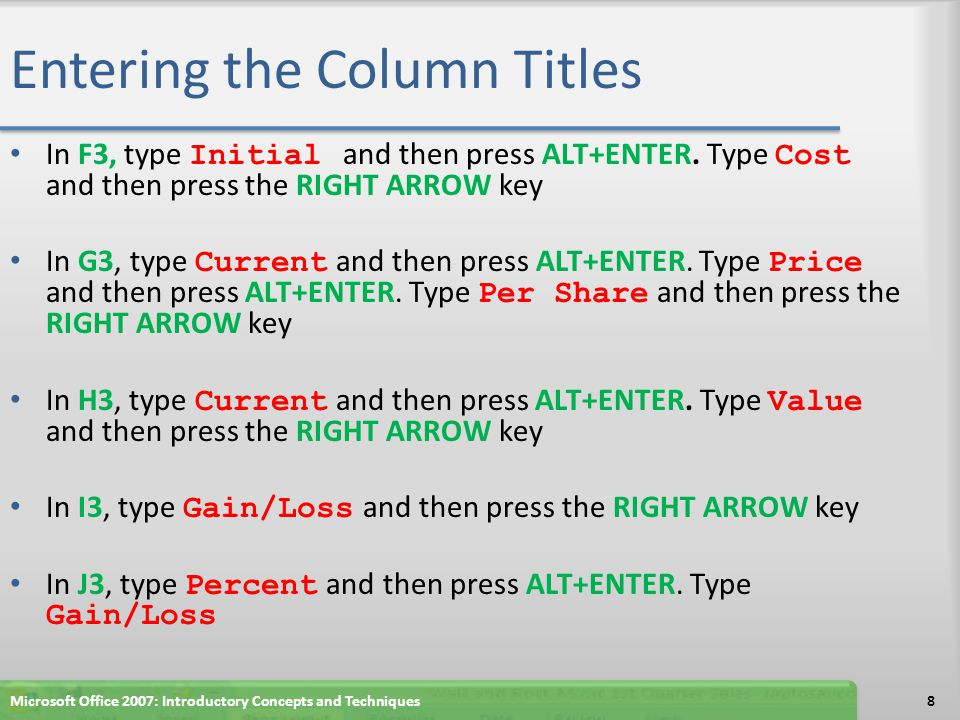 Changing the Heights of Rows Select cells A3:J3 and then click the Center button on the Ribbon to center the column headings Select cell A18 59Microsoft Office 2007: Introductory Concepts and Techniques