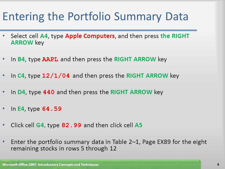 Entering the Portfolio Summary Data 10Microsoft Office 2007: Introductory Concepts and Techniques