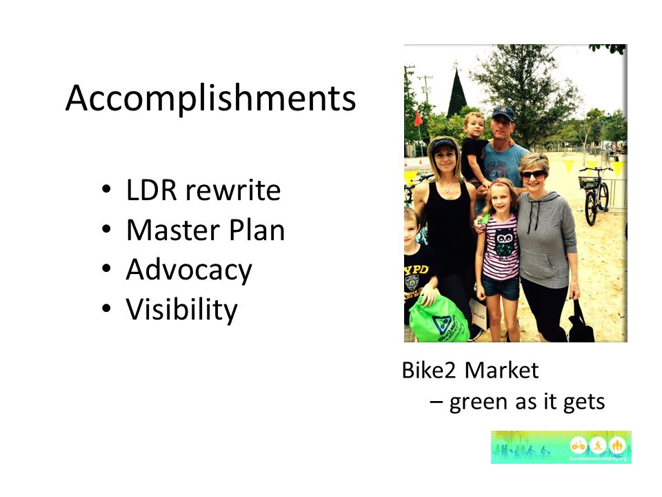 Accomplishments LDR rewrite Master Plan Advocacy Visibility Bike2 Market – green as it gets