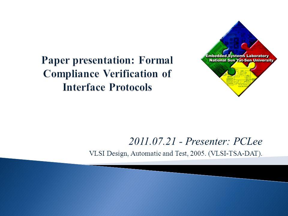 2011.07.21 - Presenter: PCLee VLSI Design, Automatic and Test, 2005. (VLSI-TSA-DAT).