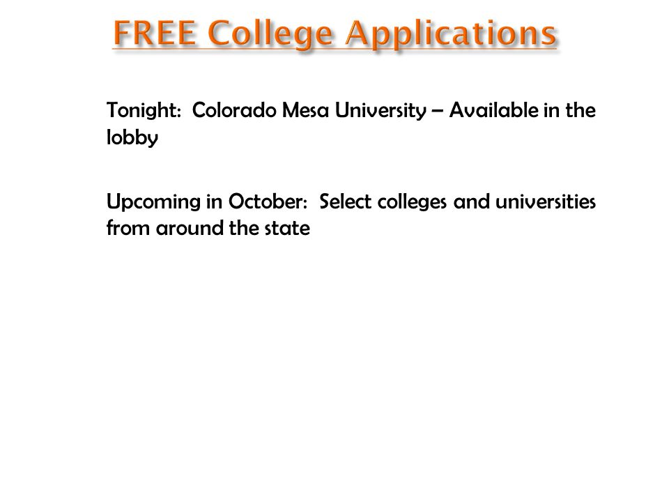 Tonight: Colorado Mesa University – Available in the lobby Upcoming in October: Select colleges and universities from around the state