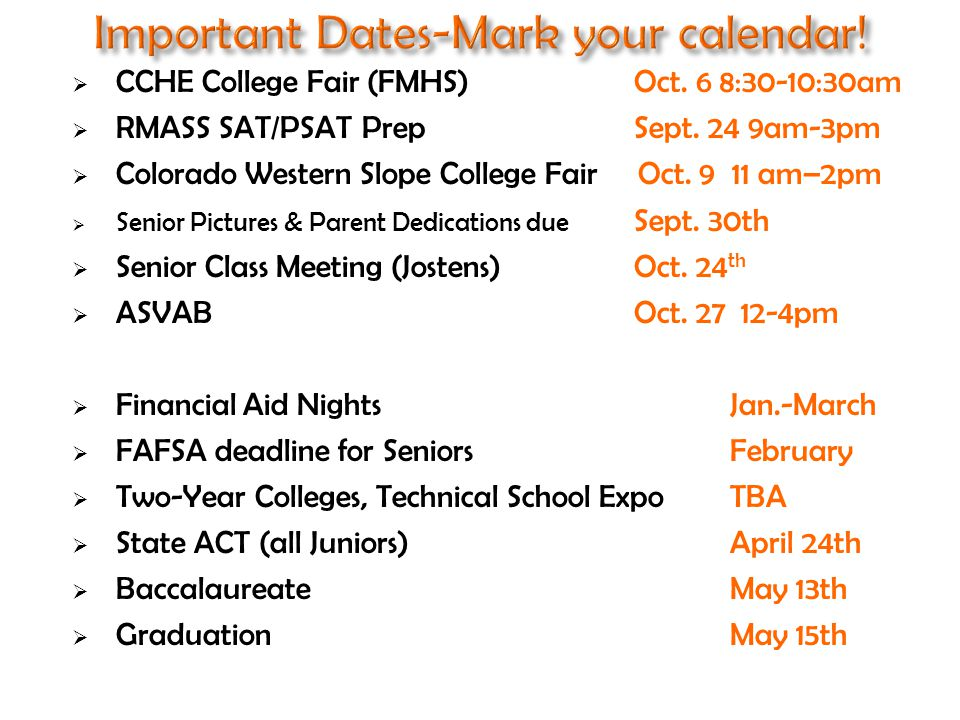  CCHE College Fair (FMHS) Oct. 6 8:30-10:30am  RMASS SAT/PSAT Prep Sept.