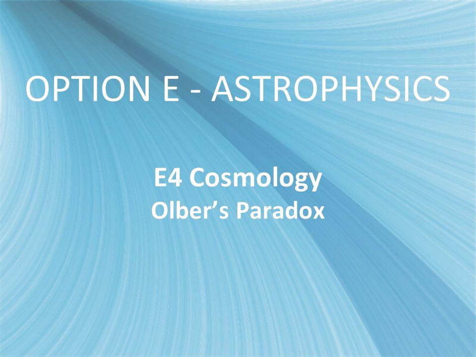 OPTION E - ASTROPHYSICS E4 Cosmology Olber's Paradox
