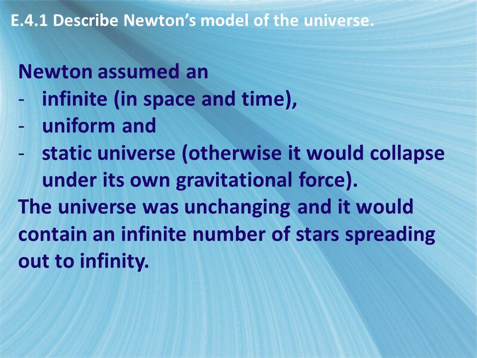 E.4.1 Describe Newton's model of the universe.