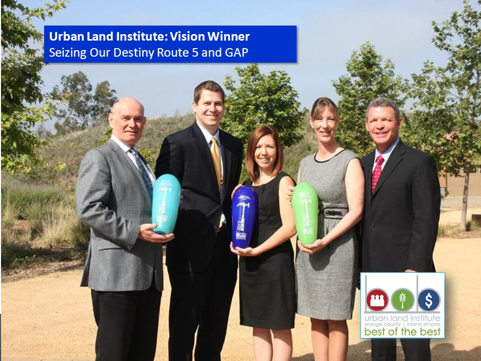 Urban Land Institute: Vision Winner Seizing Our Destiny Route 5 and GAP Urban Land Institute: Vision Winner Seizing Our Destiny Route 5 and GAP