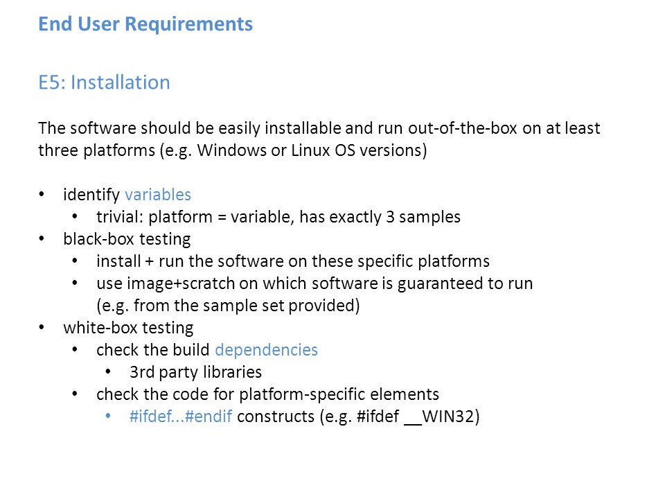End User Requirements E5: Installation The software should be easily installable and run out-of-the-box on at least three platforms (e.g.