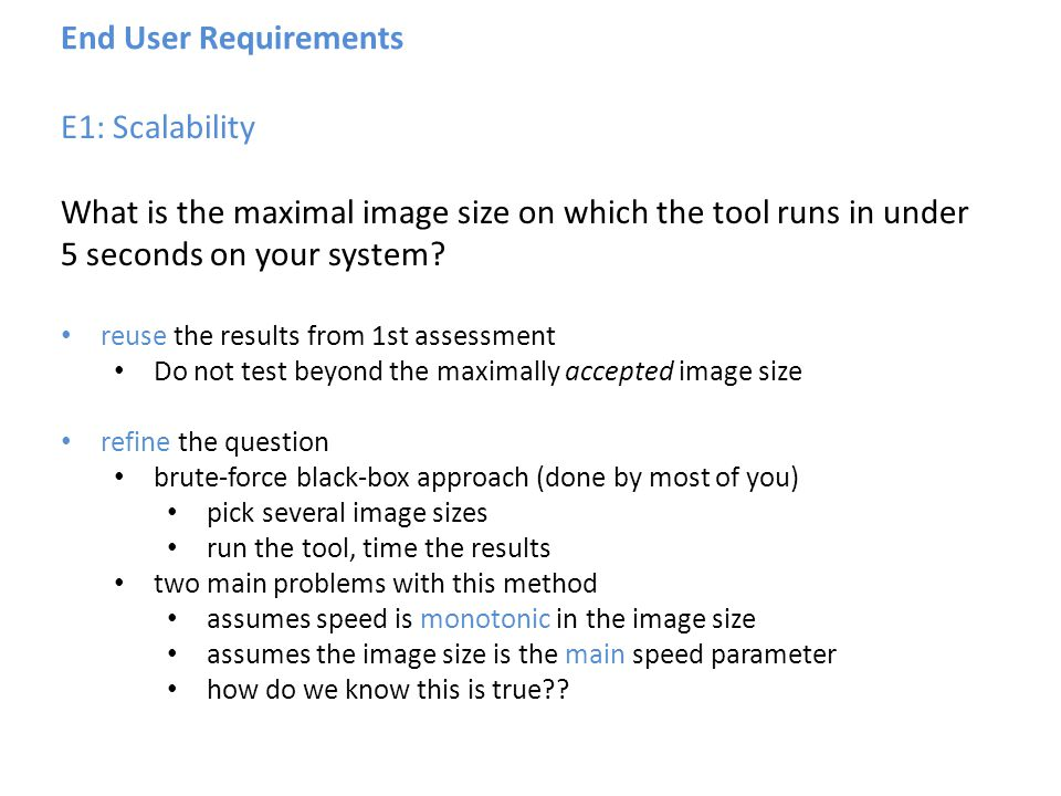 E1: Scalability What is the maximal image size on which the tool runs in under 5 seconds on your system.