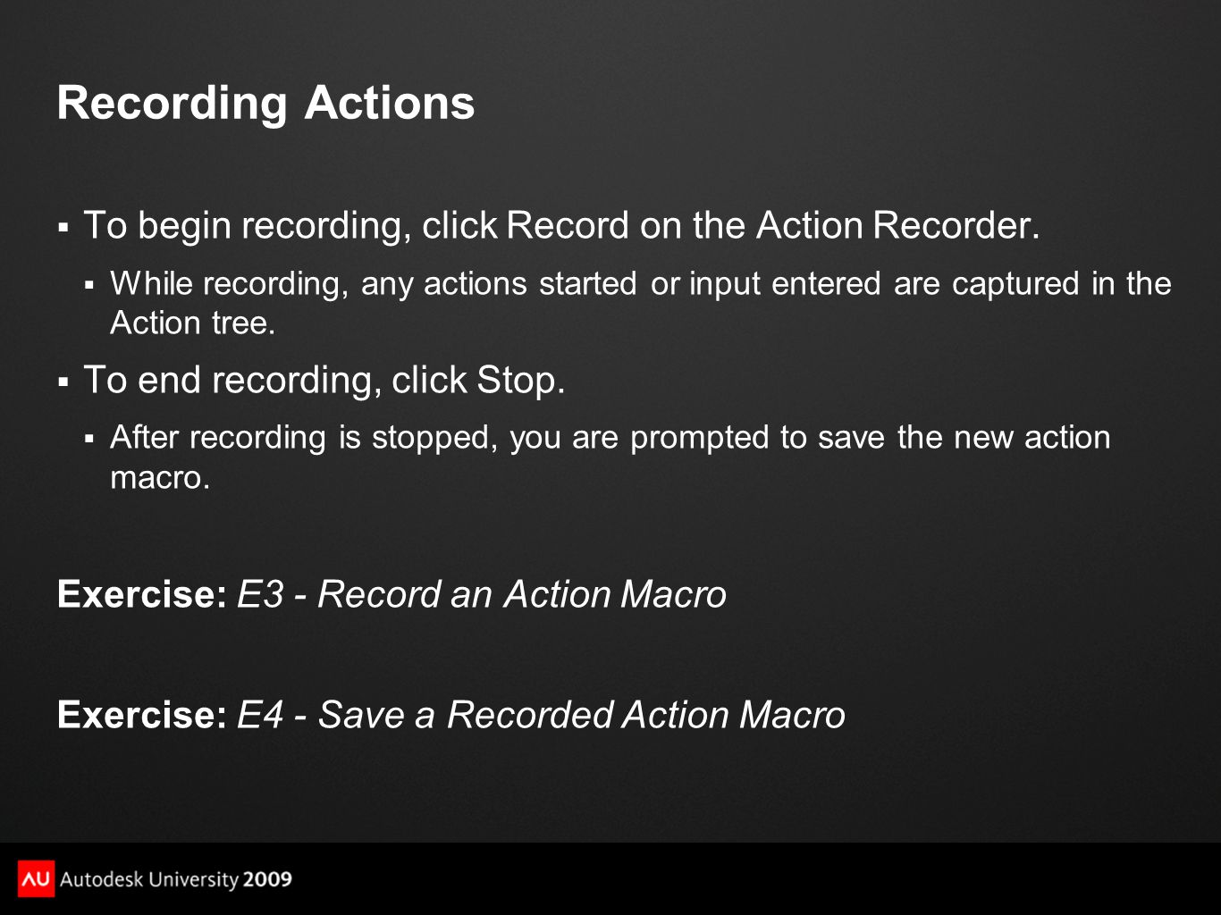 Recording Actions  To begin recording, click Record on the Action Recorder.