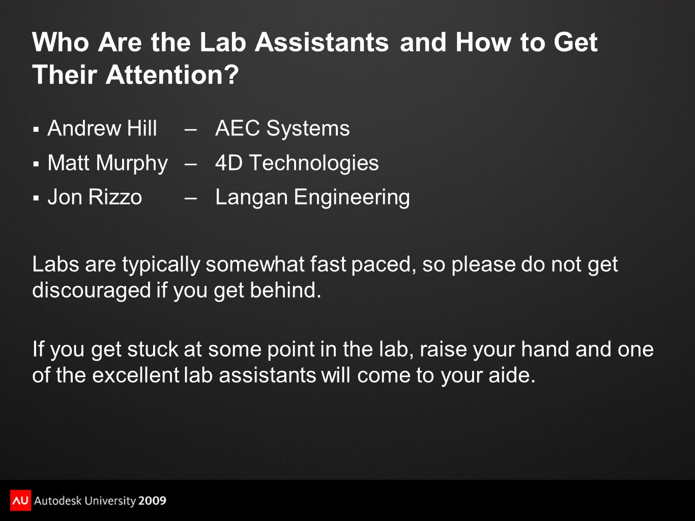 Who Are the Lab Assistants and How to Get Their Attention.