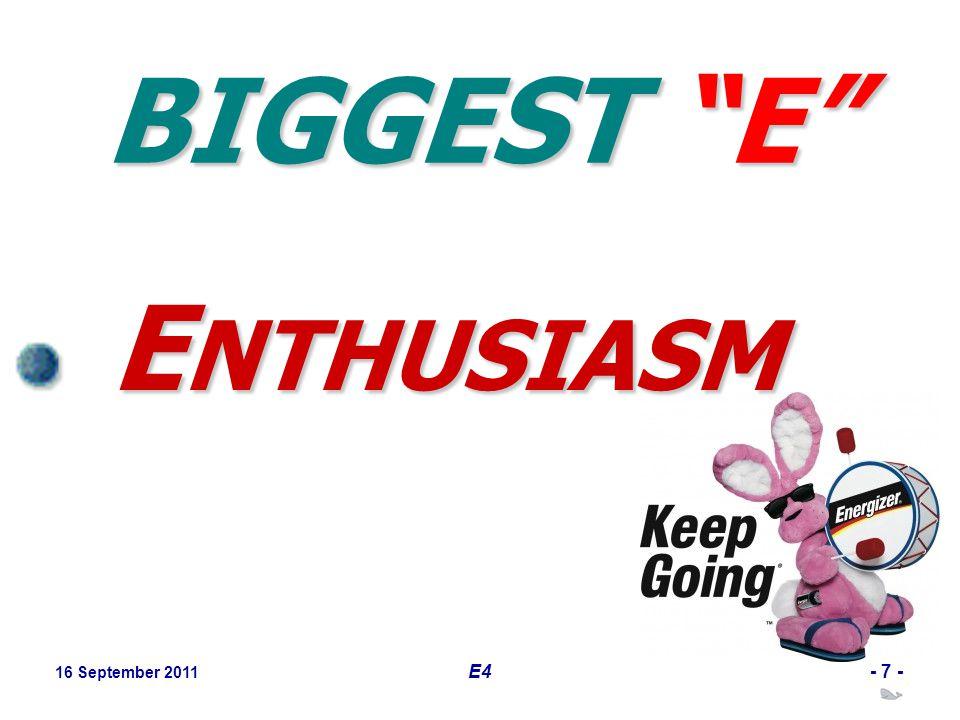 """16 September 2011 E4- 7 - BIGGEST """"E"""" ENTHUSIASM"""