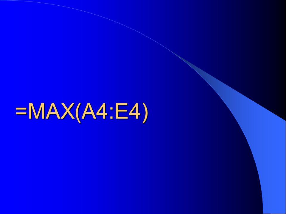 =MAX(A4:E4)