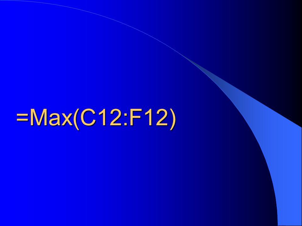 =Max(C12:F12)