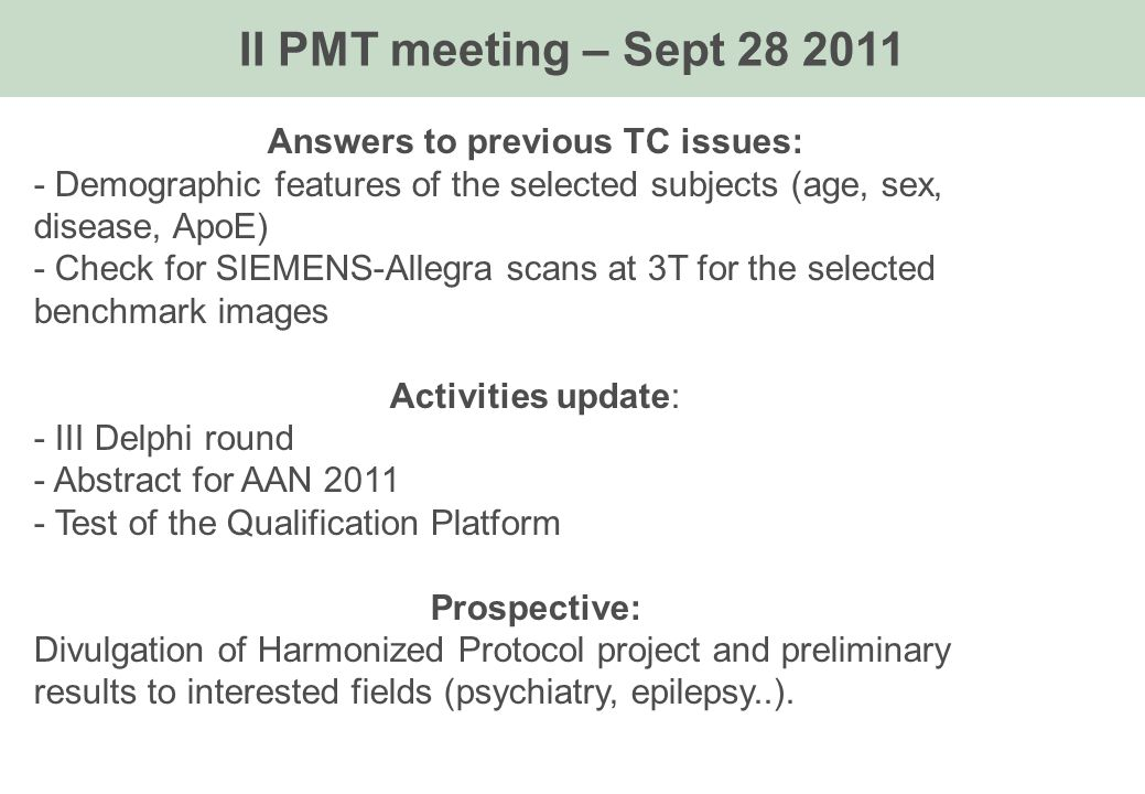 Answers to previous TC issues: - Demographic features of the selected subjects (age, sex, disease, ApoE) - Check for SIEMENS-Allegra scans at 3T for t