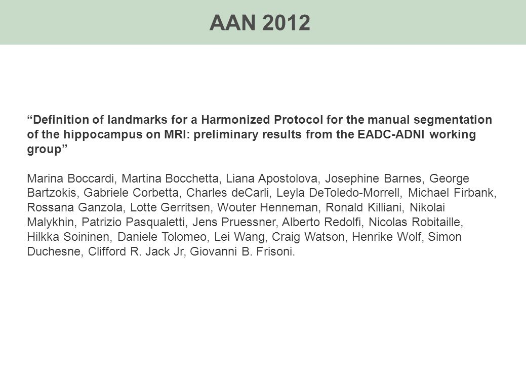 "AAN 2012 ""Definition of landmarks for a Harmonized Protocol for the manual segmentation of the hippocampus on MRI: preliminary results from the EADC-A"
