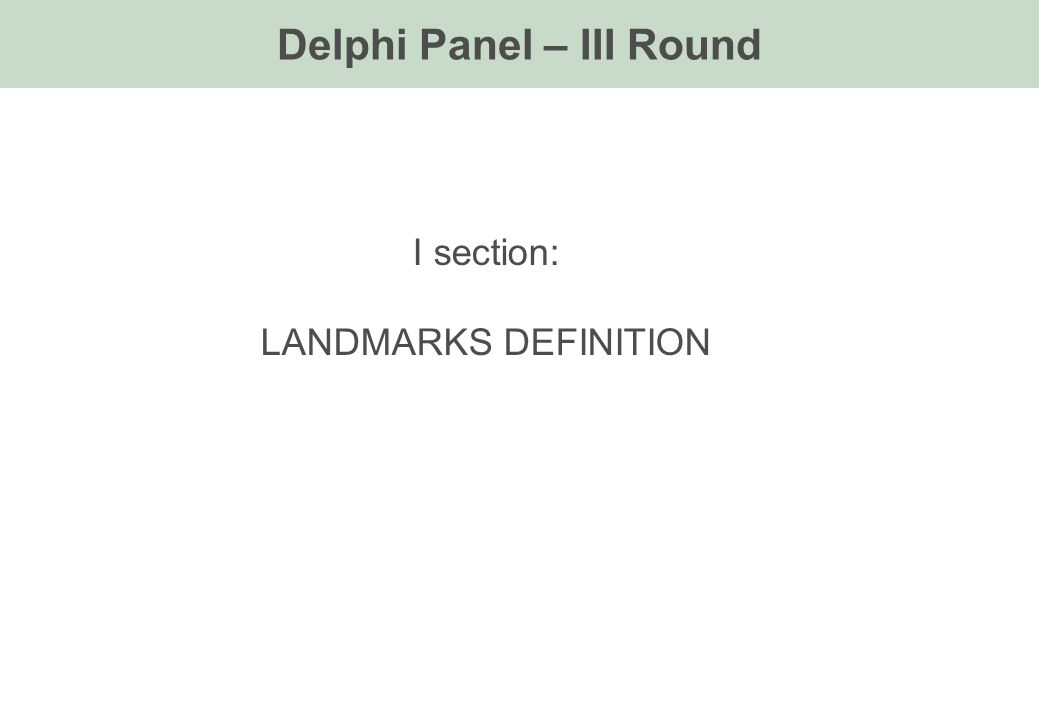 I section: LANDMARKS DEFINITION Delphi Panel – III Round