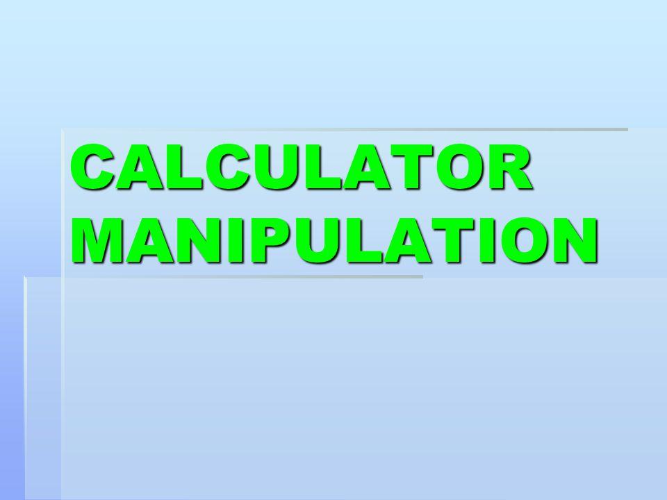 CALCULATOR MANIPULATION