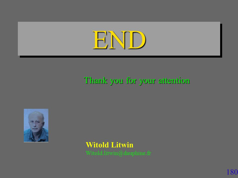 180 ENDEND Thank you for your attention Witold Litwin Witold.litwin@dauphine.fr