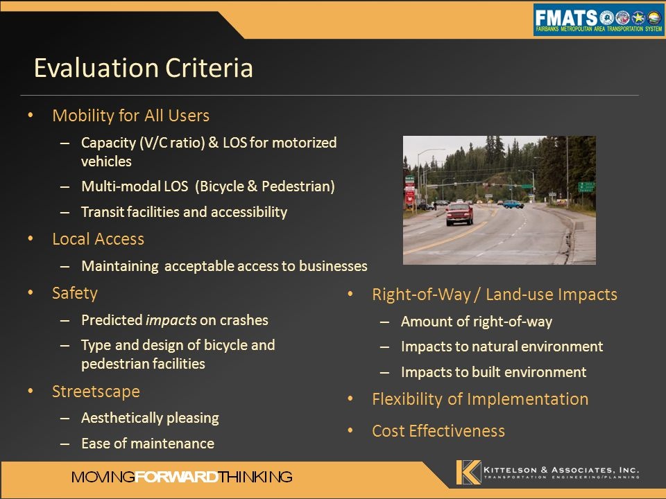 Evaluation Criteria Mobility for All Users – Capacity (V/C ratio) & LOS for motorized vehicles – Multi-modal LOS (Bicycle & Pedestrian) – Transit faci