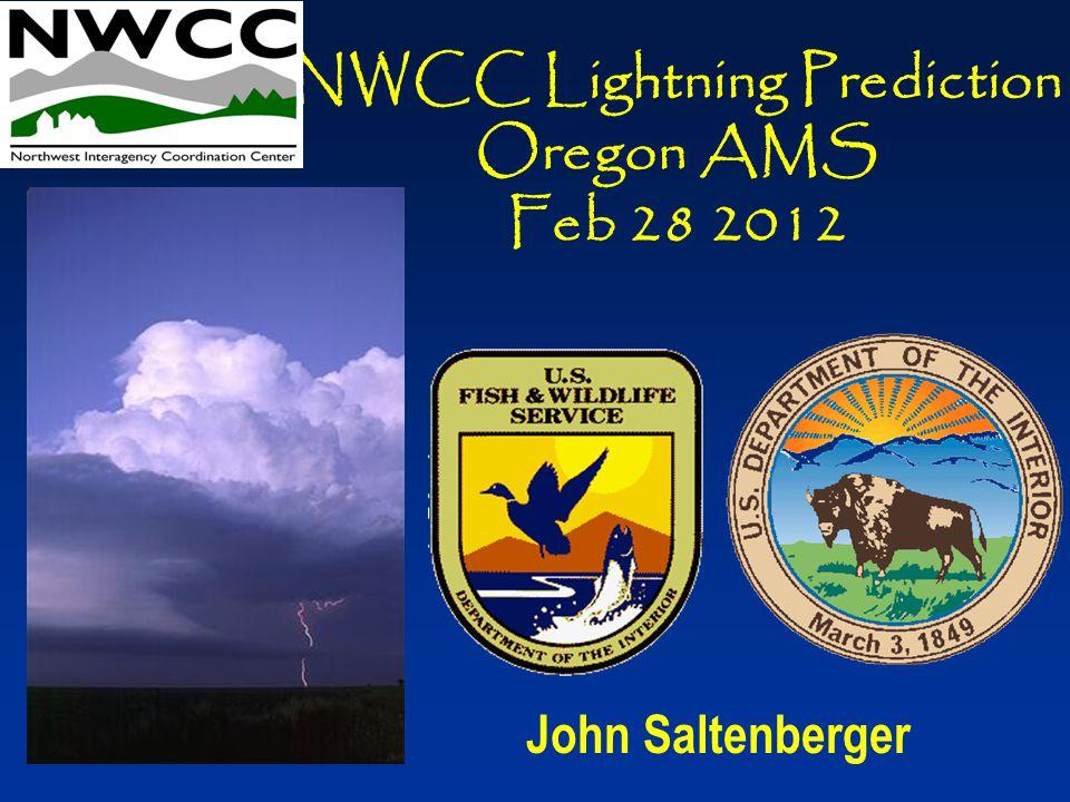 John Saltenberger NWCC Lightning Prediction Oregon AMS Feb 28 2012