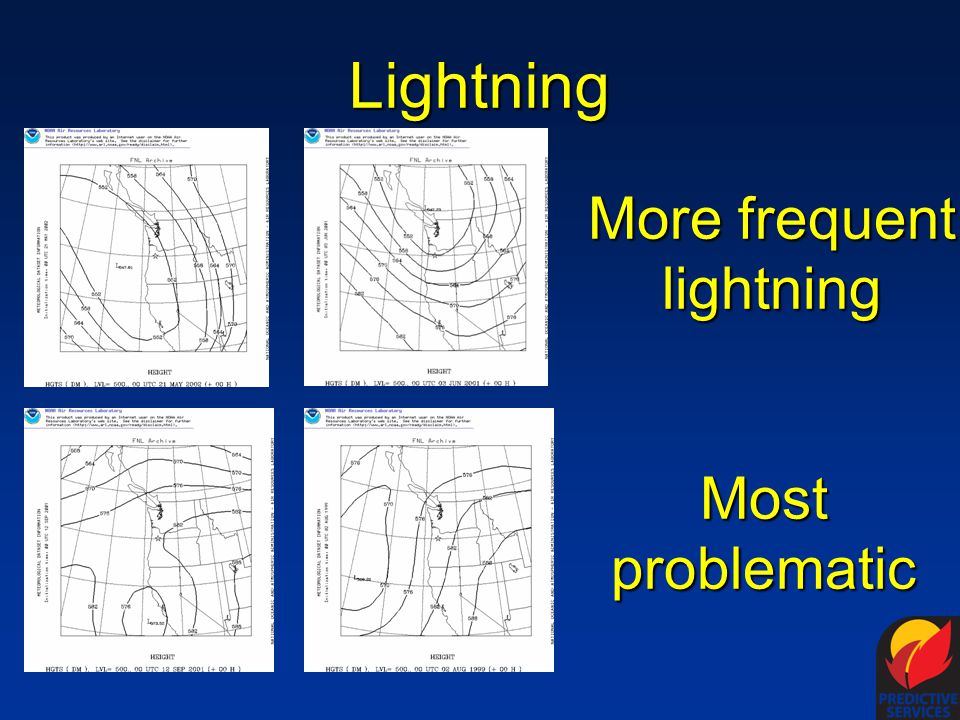 Lightning Most problematic More frequent lightning