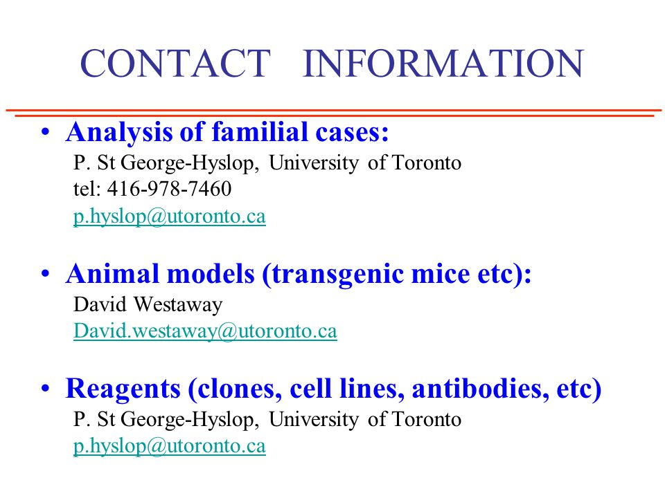 CONTACT INFORMATION Analysis of familial cases: P.