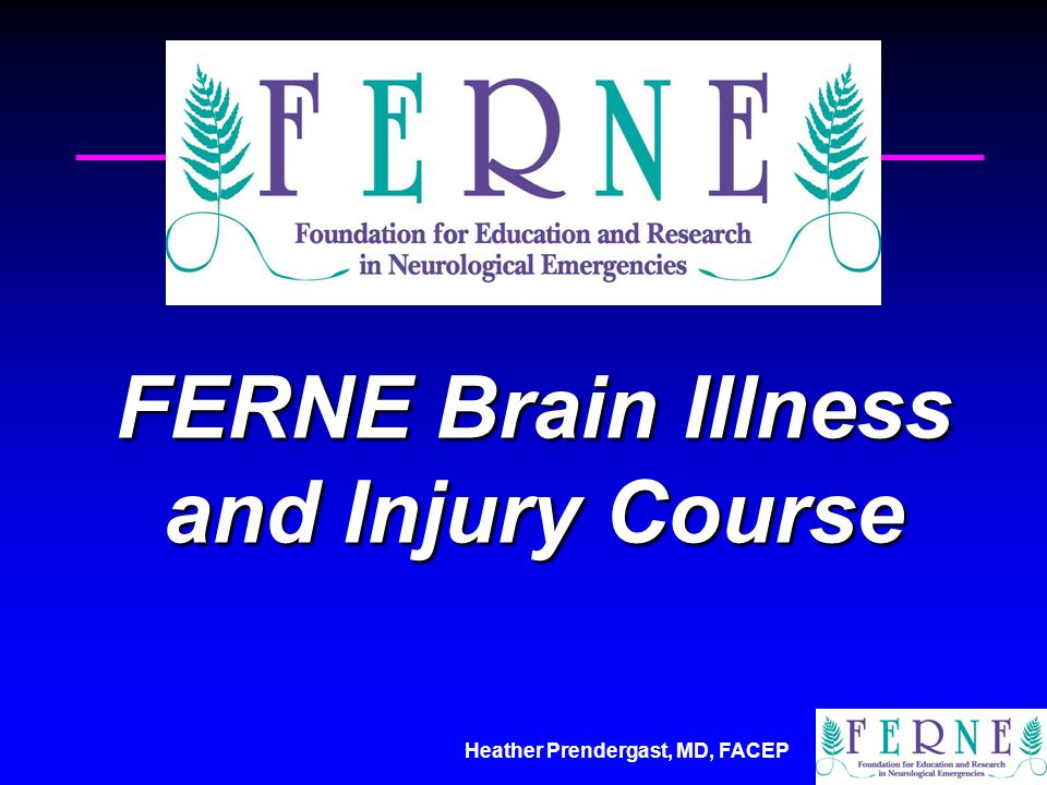 Heather Prendergast, MD, FACEP FERNE Brain Illness and Injury Course