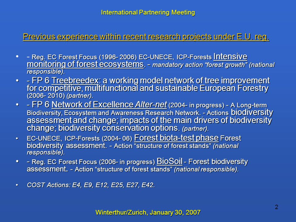 2 Previous experience within recent research projects under E.U. reg. Reg. EC Forest Focus (1996- 2006) EC-UNECE, ICP-Forests Intensive monitoring of