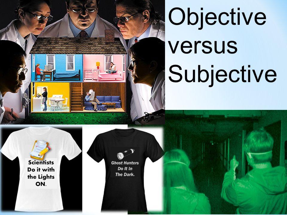Objective versus Subjective