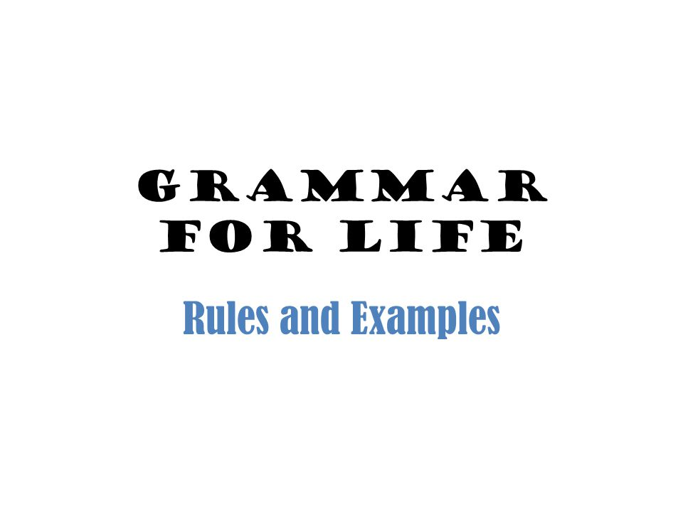 Grammar for Life Rules and Examples