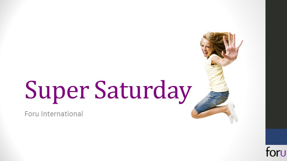 Super Saturday Foru International