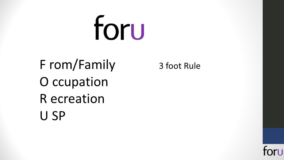 F rom/Family O ccupation R ecreation U SP 3 foot Rule