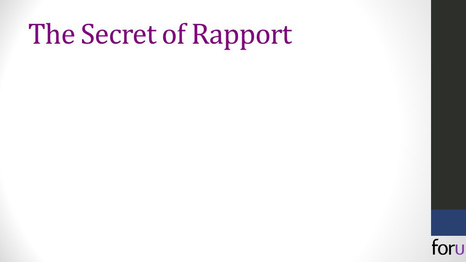 The Secret of Rapport
