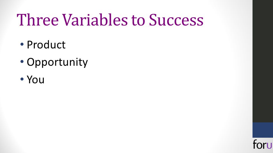 Three Variables to Success Product Opportunity You