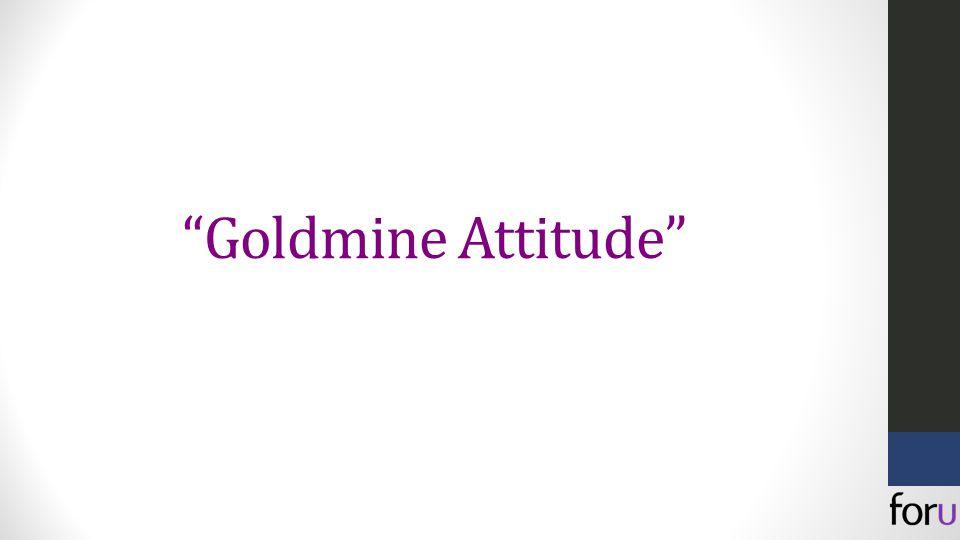 Goldmine Attitude