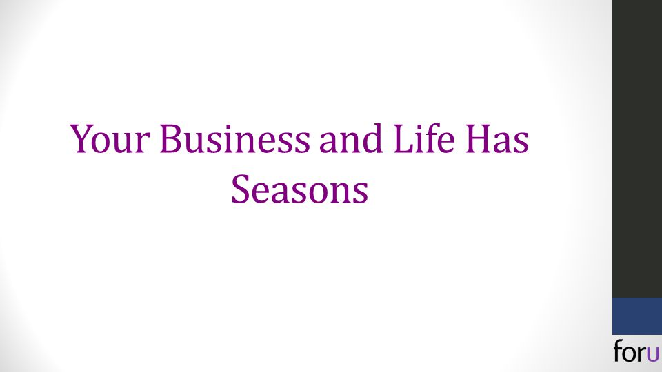 Your Business and Life Has Seasons