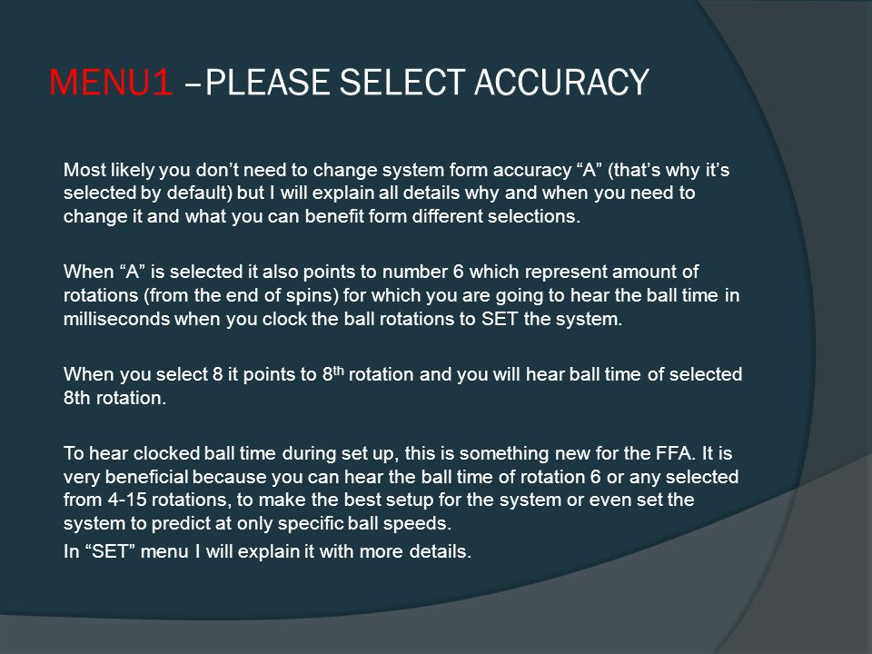 """MENU1 –PLEASE SELECT ACCURACY  Right after the system says """"Please select accuracy"""" by default it will tell you """"A"""". The system is pre-set to accurac"""