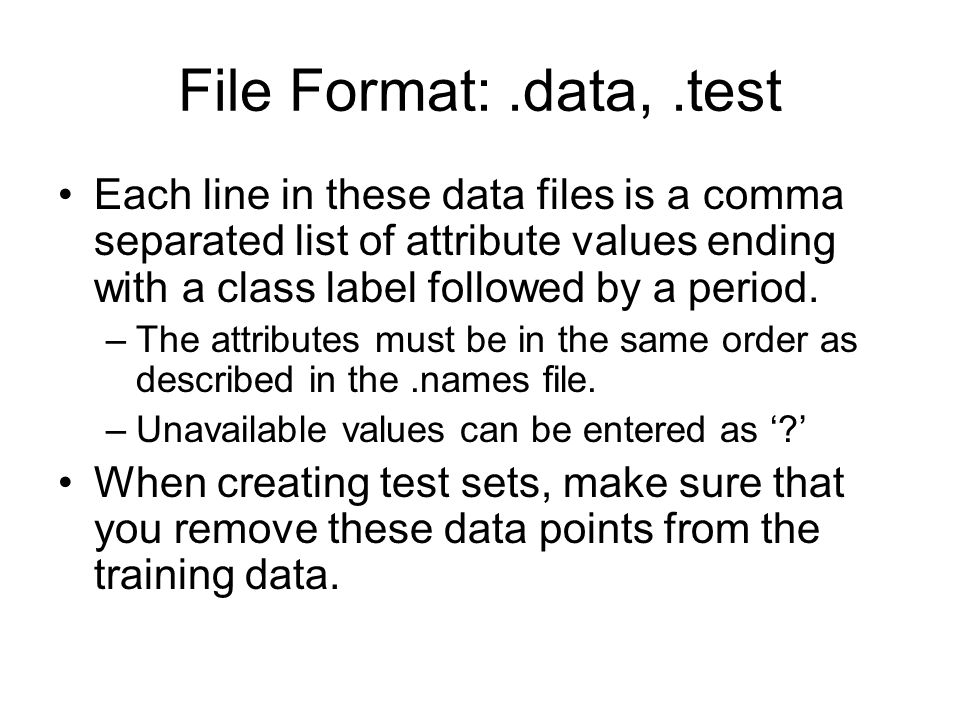 File Format:.data,.test Each line in these data files is a comma separated list of attribute values ending with a class label followed by a period.