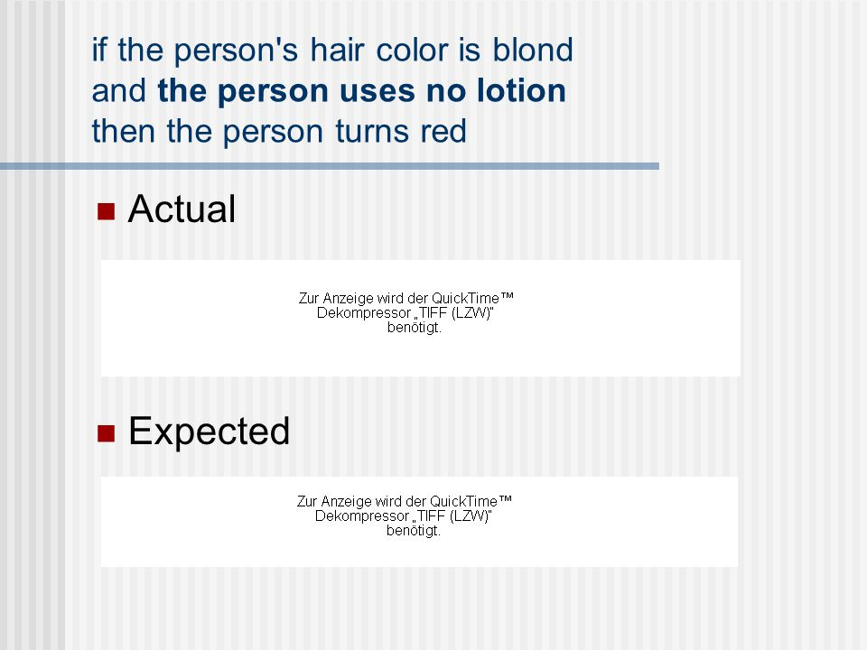 if the person s hair color is blond and the person uses no lotion then the person turns red Actual Expected