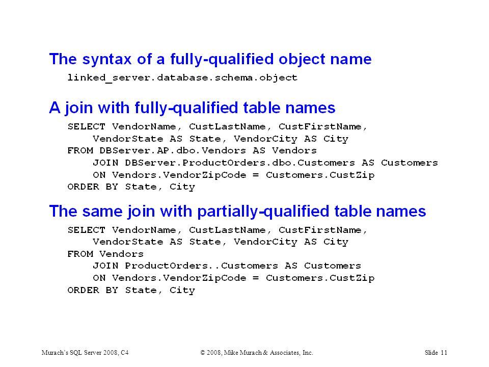 Murach's SQL Server 2008, C4© 2008, Mike Murach & Associates, Inc.Slide 11
