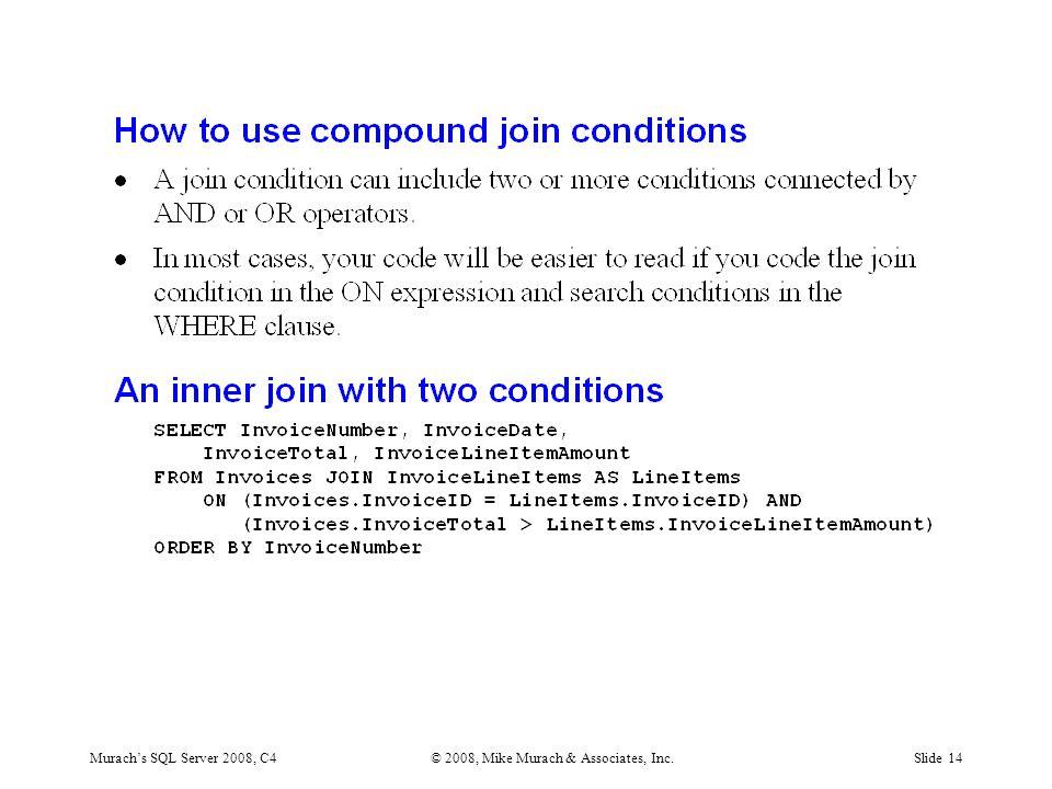 Murach's SQL Server 2008, C4© 2008, Mike Murach & Associates, Inc.Slide 14
