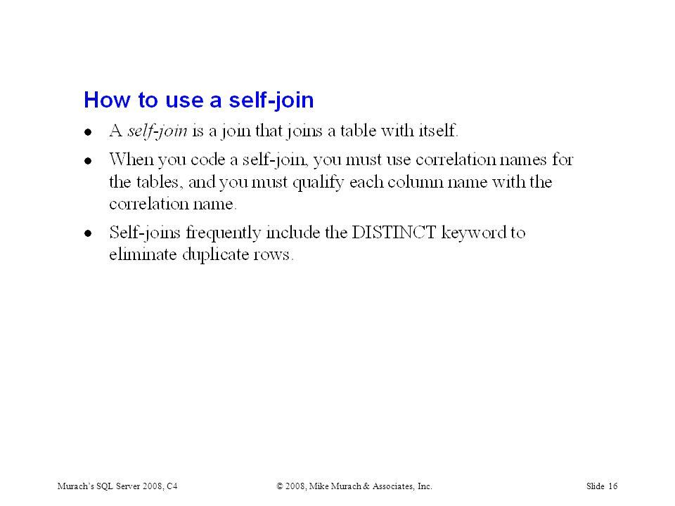 Murach's SQL Server 2008, C4© 2008, Mike Murach & Associates, Inc.Slide 16