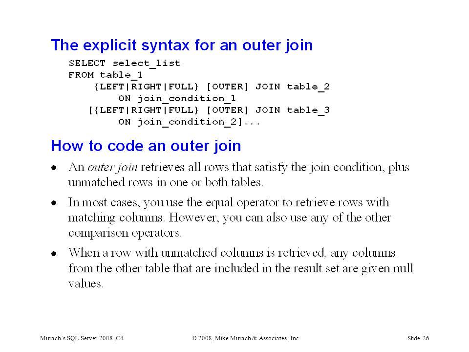 Murach's SQL Server 2008, C4© 2008, Mike Murach & Associates, Inc.Slide 26