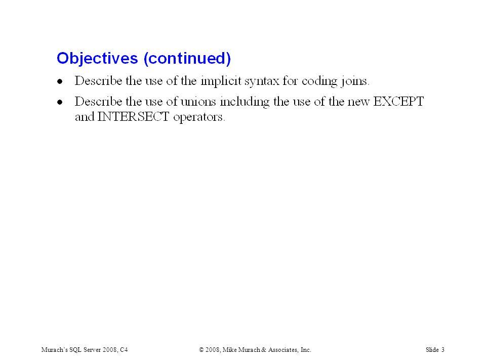 Murach's SQL Server 2008, C4© 2008, Mike Murach & Associates, Inc.Slide 3