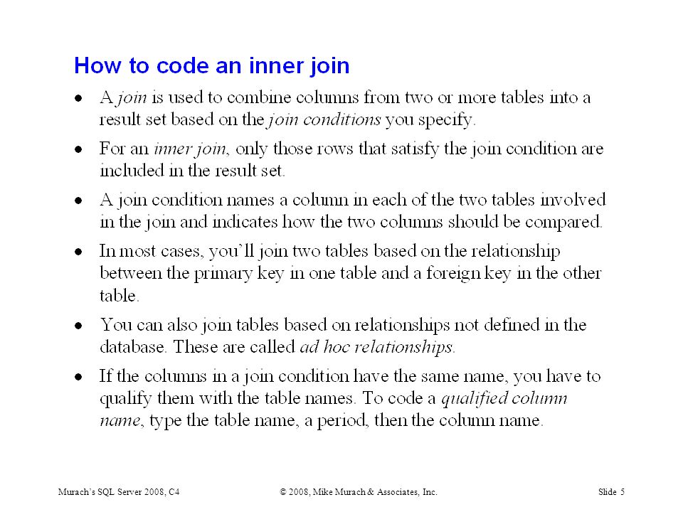 Murach's SQL Server 2008, C4© 2008, Mike Murach & Associates, Inc.Slide 5
