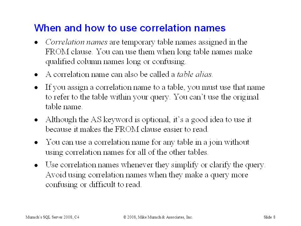 Murach's SQL Server 2008, C4© 2008, Mike Murach & Associates, Inc.Slide 8
