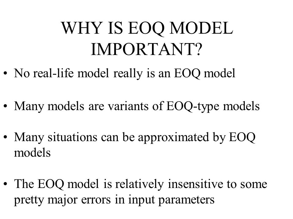 WHY IS EOQ MODEL IMPORTANT.