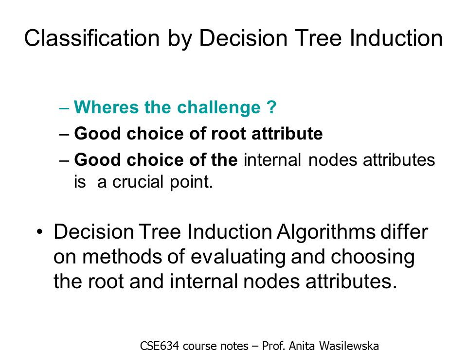 Classification by Decision Tree Induction –Wheres the challenge .